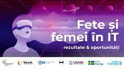 """Evenimentul """"FETE ȘI FEMEI ÎN IT. Rezultate și oportunități"""""""