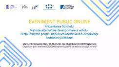 """Evenimentul public online de prezentare a studiului """"Metode alternative de exprimare a votului: Lecții învățate pentru Republica Moldova din experiența României și Estoniei"""""""