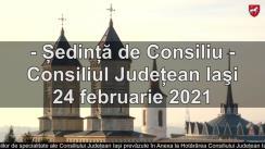 Ședința Consiliului Județean Iași din 24 februarie 2021