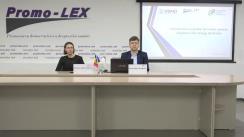 Conferință de presă organizată de Asociația Promo-LEX privind prezentarea documentelor de politici ce țin de Constituirea secțiilor de votare pentru alegătorii din stânga Nistrului și Mecanisme alternative colectării semnăturilor pentru susținerea candidaților în alegeri