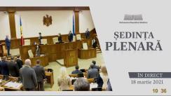 Ședința Parlamentului Republicii Moldova din 18 martie 2021