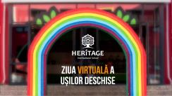 Ziua Virtuală a Ușilor Deschise 2021 la Heritage