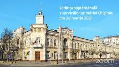 Ședința săptămânală a serviciilor primăriei Chișinău din 29 martie 2021