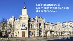 Ședința săptămânală a serviciilor primăriei Chișinău din 12 aprilie 2021