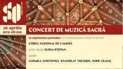 Sala cu Orgă, Concert de muzică sacră. Prezintă Corul Național de Cameră.
