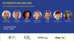 """EU Debates Cafe organizat de Institutul pentru Politici și Reforme Europene cu tema """"Verificarea averilor și intereselor în justiție"""""""