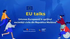 """EU TALKS online """"Uniunea Europeană și statele sale membre sprijină organizațiile societății civile din Republica Moldova"""""""