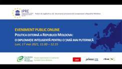 """Evenimentul public online organizat de Institutul pentru Politici și Reforme Europene cu titlul """"Politica externă a Republicii Moldova: o diplomație inteligentă pentru o țară mai puternică"""""""