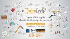 """Eveniment de lansare a proiectului """"JOBOTECA – program pilot de pregătire a tinerilor din Moldova pentru piața muncii"""""""