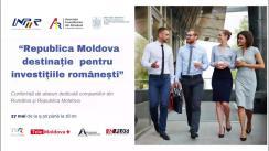"""Conferința de afaceri """"Republica Moldova – destinație pentru investițiile românești"""""""