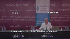 """Dezbaterile publice organizate de Agenția de presă IPN cu tema """"Trio-ul asociat"""" din cadrul Parteneriatului Estic: necesitate, obstacole și provocări pentru Moldova"""""""