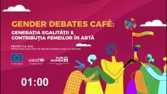 """Gender Debates Café organizat de UN Women Moldova """"Generația egalității și contribuția femeilor în artă"""""""