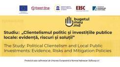 """Lansarea studiului """"Clientelismul politic și investițiile publice locale: evidență, riscuri și soluții"""""""