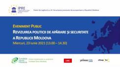 """Eveniment online organizat de Institutul pentru Politici și Reforme Europene cu tema """"Revizuirea politicii de securitate și apărare a Republicii Moldova"""""""