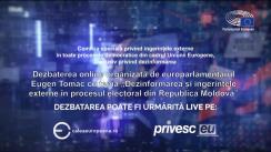 """Dezbaterea online organizată de europarlamentarul Eugen Tomac cu tema """"Dezinformarea și ingerințele externe în procesul electoral din Republica Moldova"""""""
