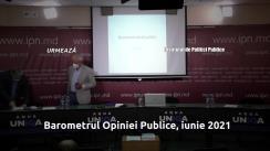 """Prezentarea rezultatelor sondajului sociologic """"Barometrul Opiniei Publice, iunie 2021"""""""