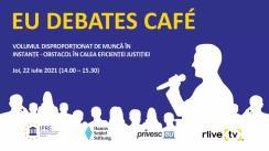"""EU Debates Cafe organizat de Institutul pentru Politici și Reforme Europene cu tema """"Volumul disproporționat de muncă în instanțe - obstacol în calea eficienței justiției"""""""
