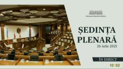 Ședința Parlamentului Republicii Moldova din 26 iulie 2021