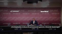 """Conferință de presă susținută de Viorel Morari cu tema """"Incompetența și abuzurile procurorului general, Alexandr Stoianoglo"""""""