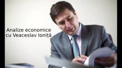 """Analize economice cu Veaceslav Ioniță - 27 august 2021. Subiectul """"Republica Moldova la 30 de ani"""""""