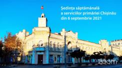 Ședința săptămânală a serviciilor primăriei Chișinău din 6 septembrie 2021