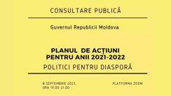Consultări publice privind proiectul Planului de acțiuni al Guvernului pentru anii 2021-2022 în domeniul diasporei