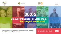 Lansarea campaniei de promovare a deprinderilor sănătoase de viață: Eu sunt influencer-ul vieții mele! Fac alegeri sănătoase!