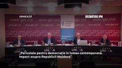 """Dezbaterea publică organizată de Agenția de presă IPN la tema """"Pericolele pentru democrație în lumea contemporană: impact asupra Republicii Moldova"""""""