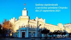 Ședința săptămânală a serviciilor primăriei Chișinău din 27 septembrie 2021