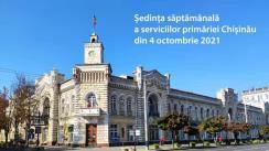 Ședința săptămânală a serviciilor primăriei Chișinău din 4 octombrie 2021
