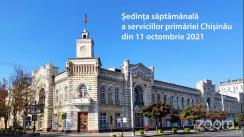 Ședința săptămânală a serviciilor primăriei Chișinău din 11 octombrie 2021