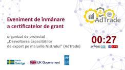 """Ceremonia de decernare a certificatelor de grant, organizată de proiectul """"Dezvoltarea capacităților de export pe malurile Nistrului"""" (AdTrade)"""